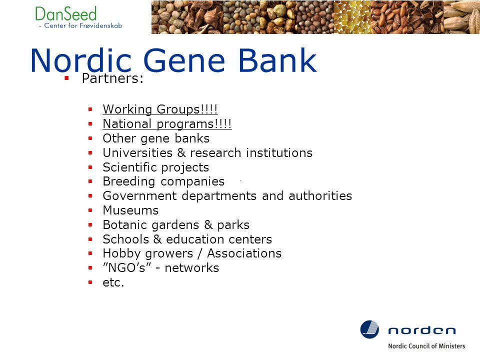 Nordic Gene Bank  Partners:  Working Groups!!!.  National programs!!!.