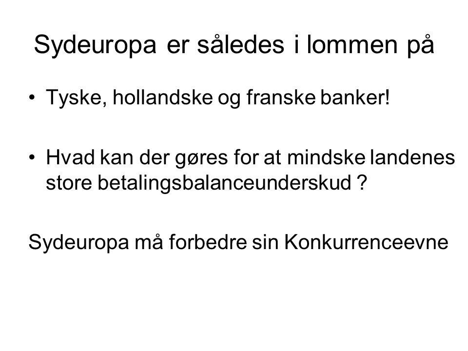 Sydeuropa er således i lommen på Tyske, hollandske og franske banker.