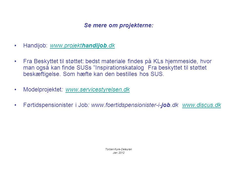 Se mere om projekterne: Handijob: www.projekthandijob.dkwww.projekthandijob.dk Fra Beskyttet til støttet: bedst materiale findes på KLs hjemmeside, hvor man også kan finde SUSs Inspirationskatalog Fra beskyttet til støttet beskæftigelse.