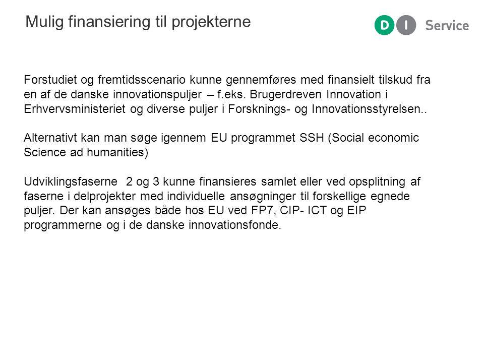 Mulig finansiering til projekterne Forstudiet og fremtidsscenario kunne gennemføres med finansielt tilskud fra en af de danske innovationspuljer – f.eks.