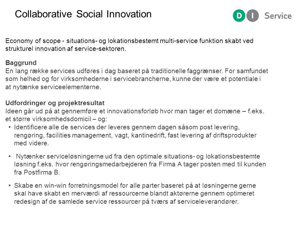 Collaborative Social Innovation Economy of scope - situations- og lokationsbestemt multi-service funktion skabt ved strukturel innovation af service-sektoren.