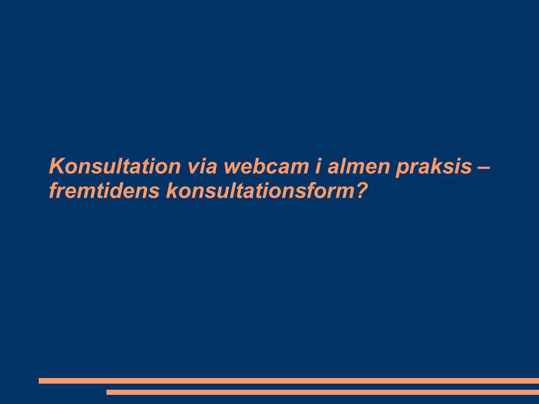 Konsultation via webcam i almen praksis – fremtidens konsultationsform