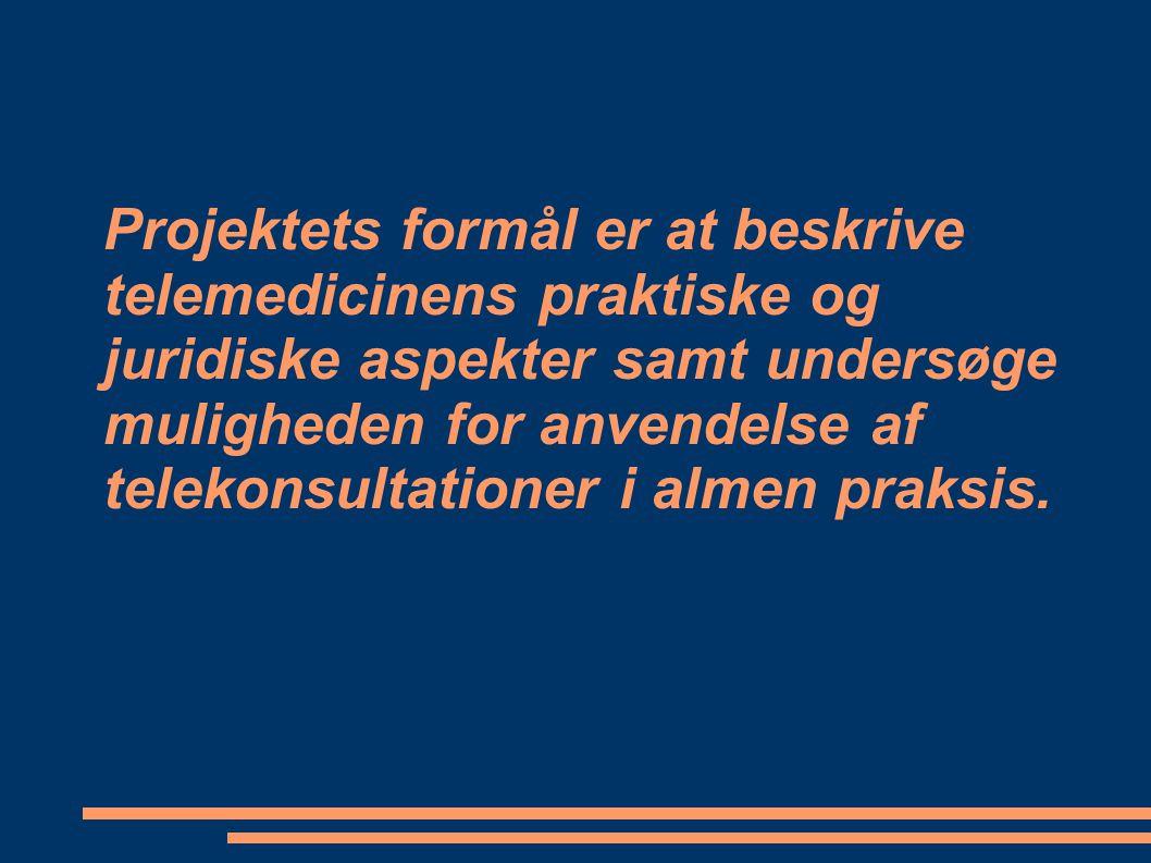 Projektets formål er at beskrive telemedicinens praktiske og juridiske aspekter samt undersøge muligheden for anvendelse af telekonsultationer i almen praksis.