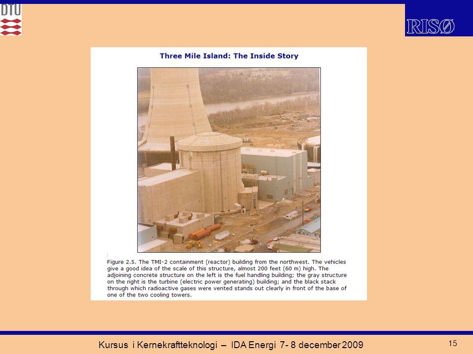 Kursus i Kernekraftteknologi – IDA Energi 7- 8 december 2009 15