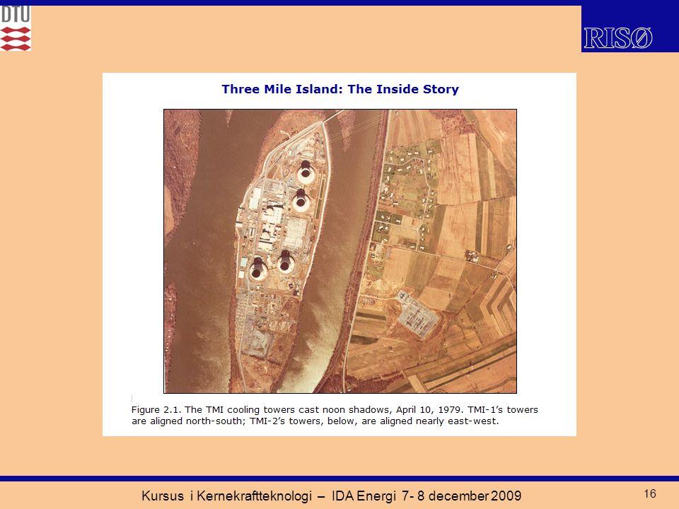 Kursus i Kernekraftteknologi – IDA Energi 7- 8 december 2009 16