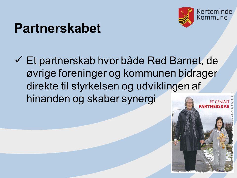 Partnerskabet Et partnerskab hvor både Red Barnet, de øvrige foreninger og kommunen bidrager direkte til styrkelsen og udviklingen af hinanden og skaber synergi