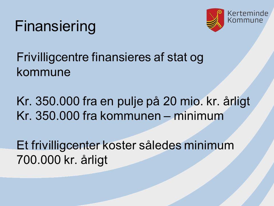 Finansiering Frivilligcentre finansieres af stat og kommune Kr.