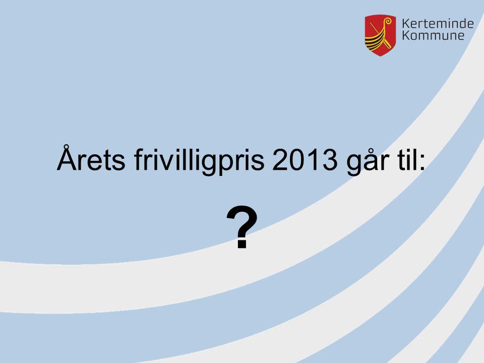 Årets frivilligpris 2013 går til:
