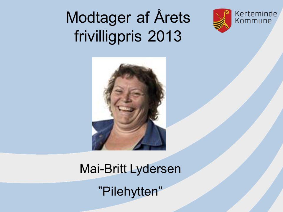 Modtager af Årets frivilligpris 2013 Mai-Britt Lydersen Pilehytten