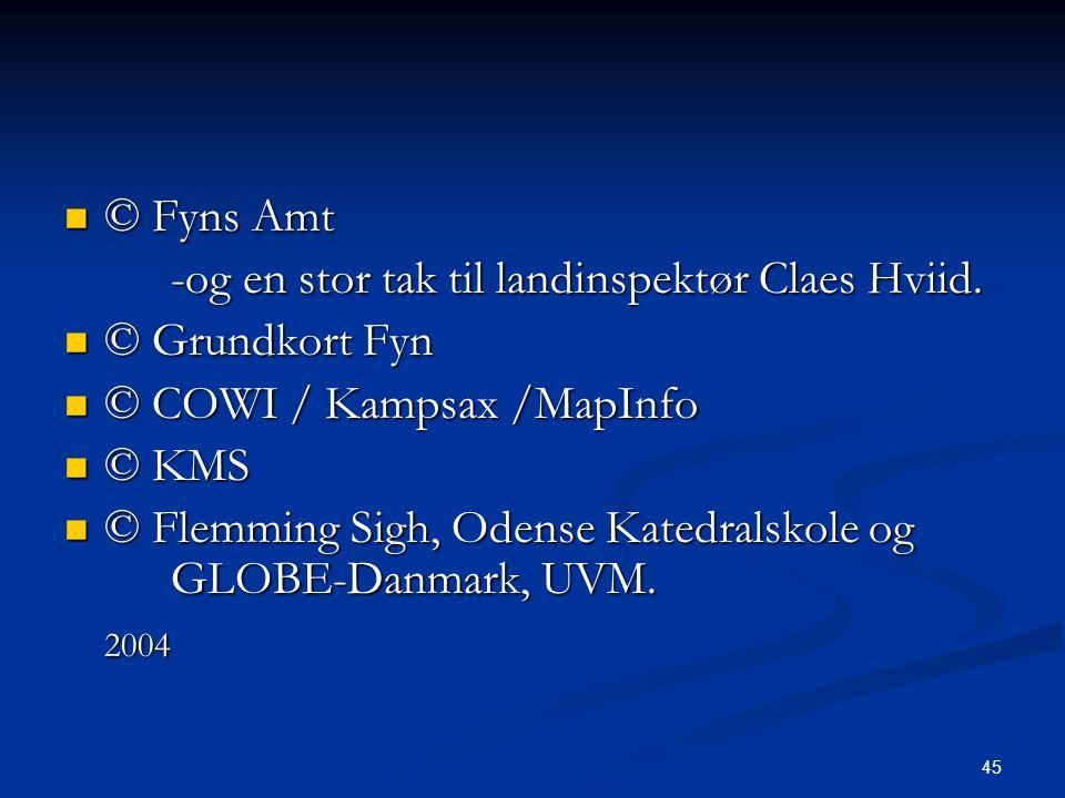 45 © Fyns Amt © Fyns Amt -og en stor tak til landinspektør Claes Hviid.