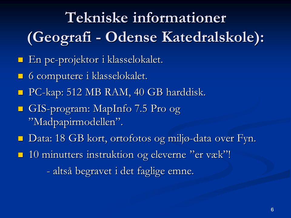 6 Tekniske informationer (Geografi - Odense Katedralskole): En pc-projektor i klasselokalet.