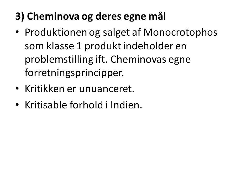 3) Cheminova og deres egne mål Produktionen og salget af Monocrotophos som klasse 1 produkt indeholder en problemstilling ift.