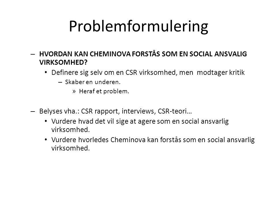 Problemformulering – HVORDAN KAN CHEMINOVA FORSTÅS SOM EN SOCIAL ANSVALIG VIRKSOMHED.