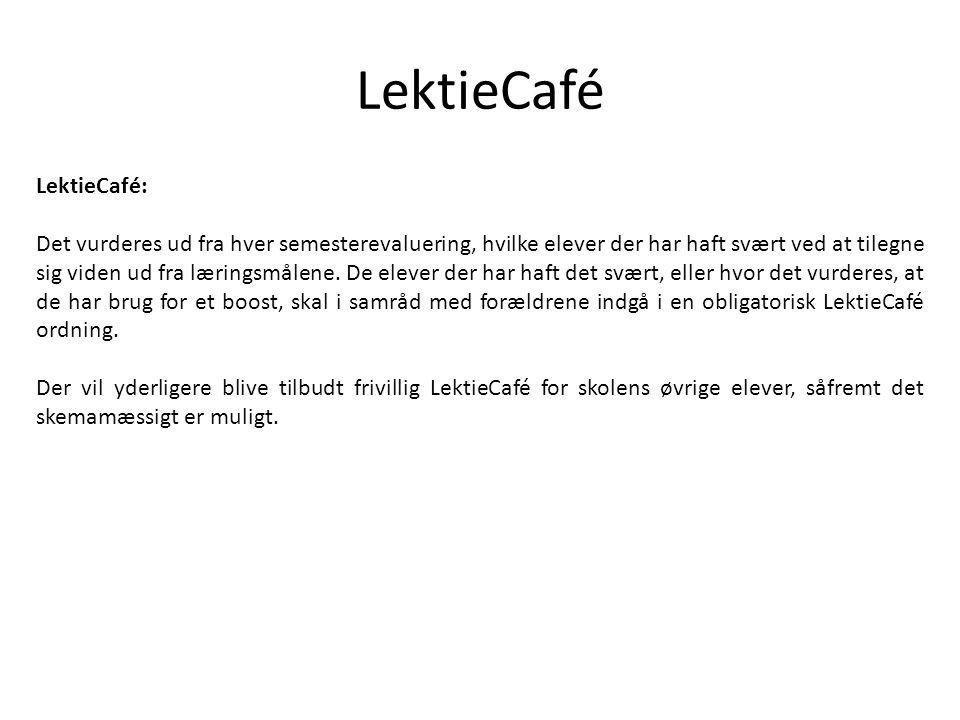 LektieCafé LektieCafé: Det vurderes ud fra hver semesterevaluering, hvilke elever der har haft svært ved at tilegne sig viden ud fra læringsmålene.
