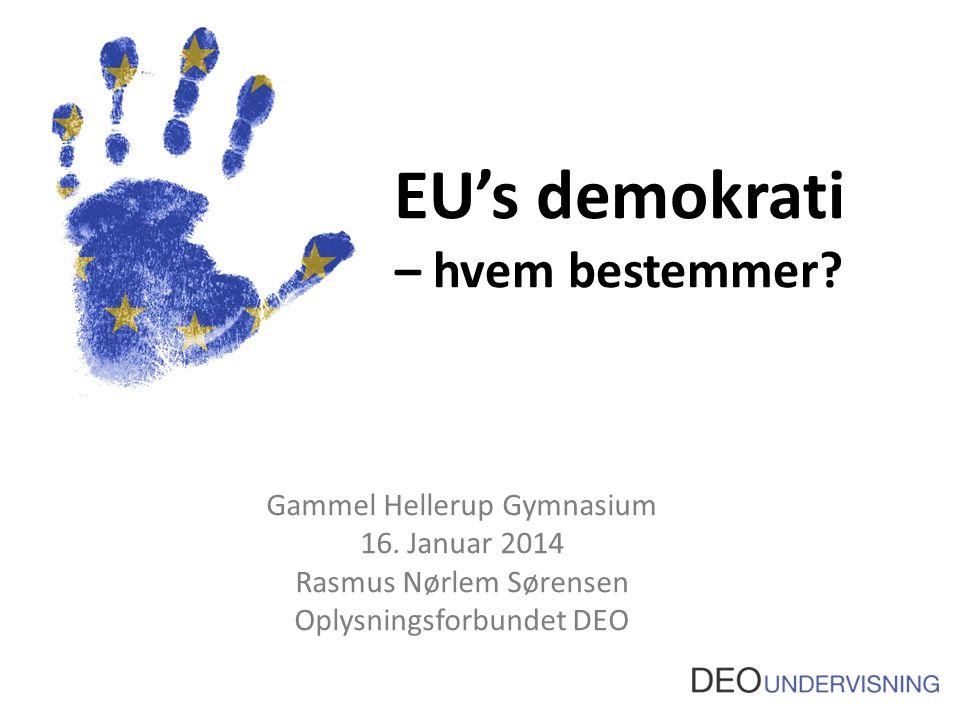 EU's demokrati – hvem bestemmer. Gammel Hellerup Gymnasium 16.