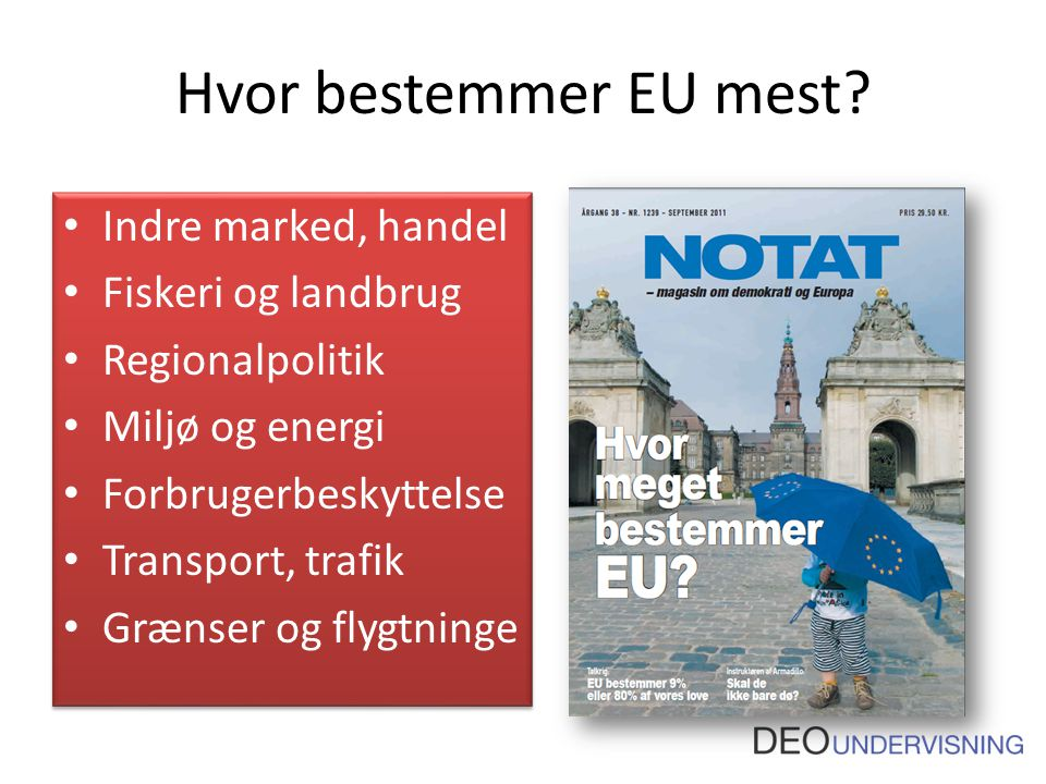 Hvor bestemmer EU mest.