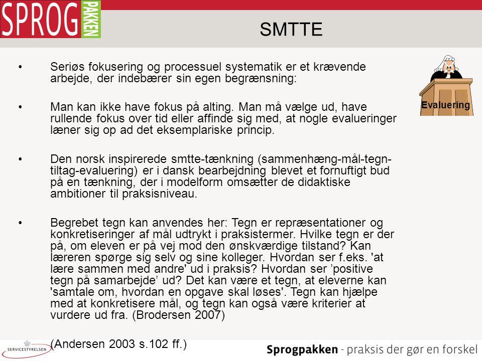 SMTTE Seriøs fokusering og processuel systematik er et krævende arbejde, der indebærer sin egen begrænsning: Man kan ikke have fokus på alting. Man må