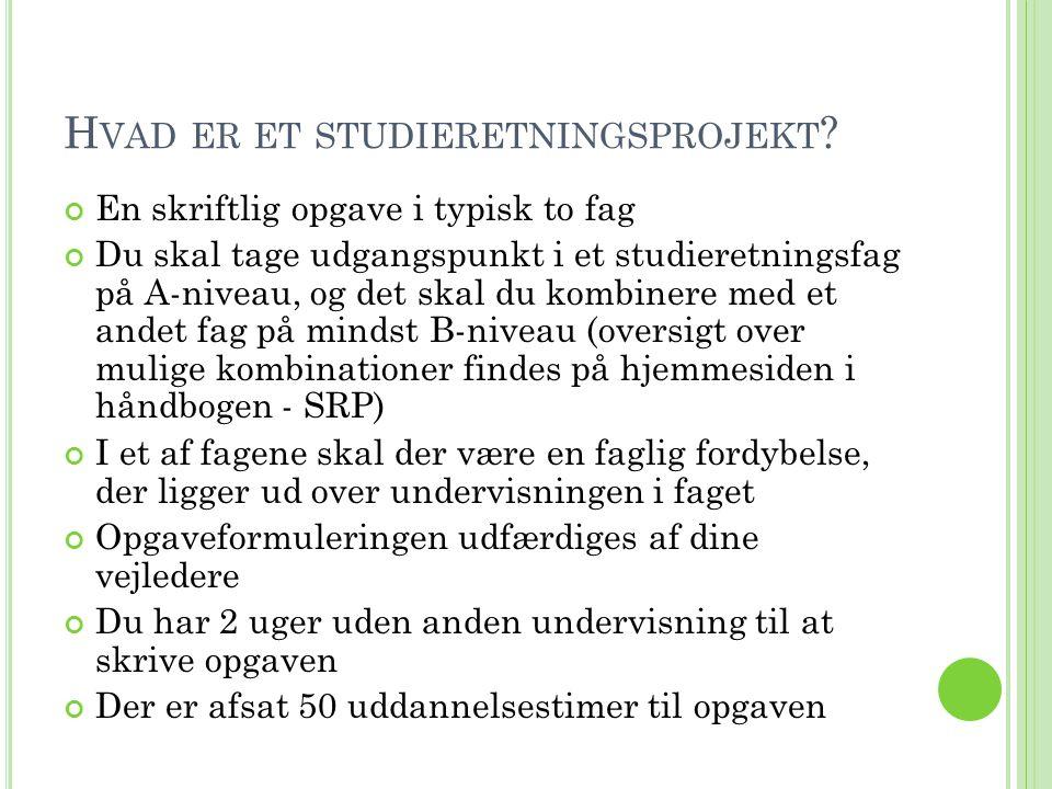 H VAD ER ET STUDIERETNINGSPROJEKT .