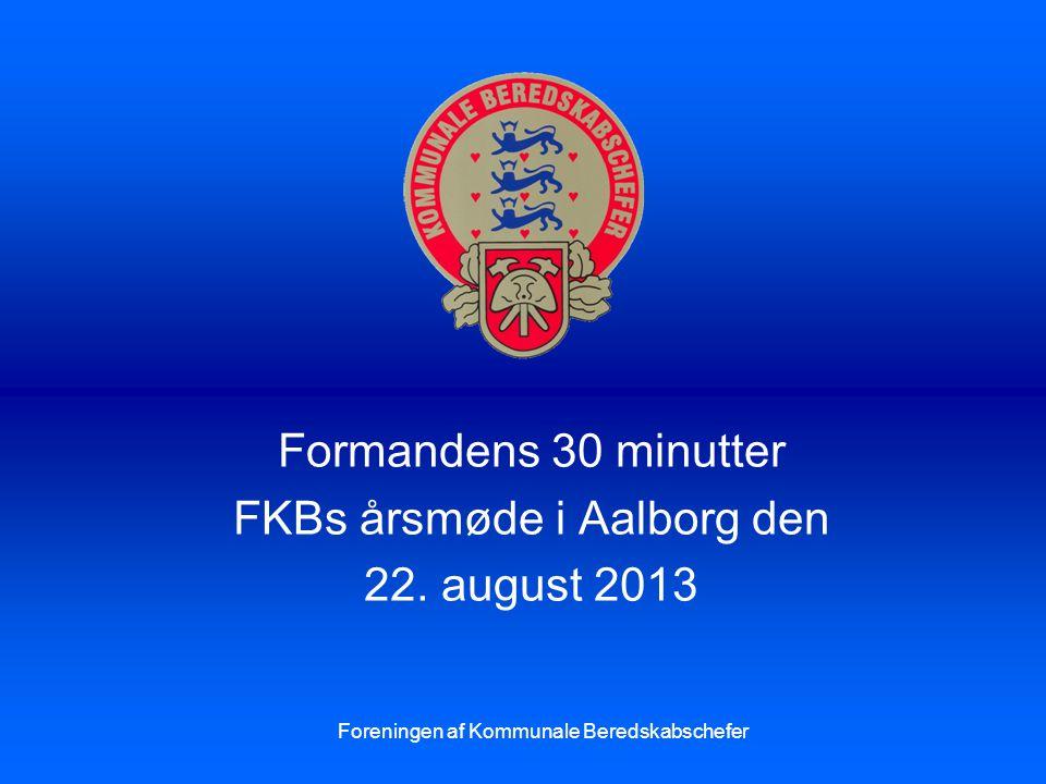 Formandens 30 minutter FKBs årsmøde i Aalborg den 22.