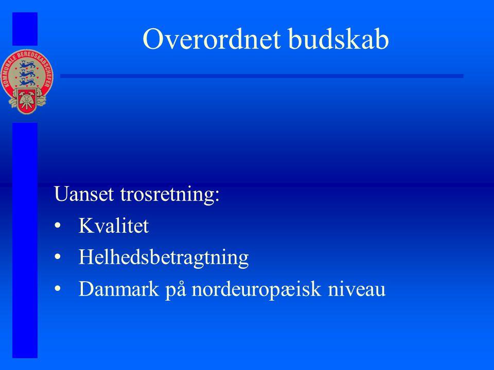 Overordnet budskab Uanset trosretning: Kvalitet Helhedsbetragtning Danmark på nordeuropæisk niveau