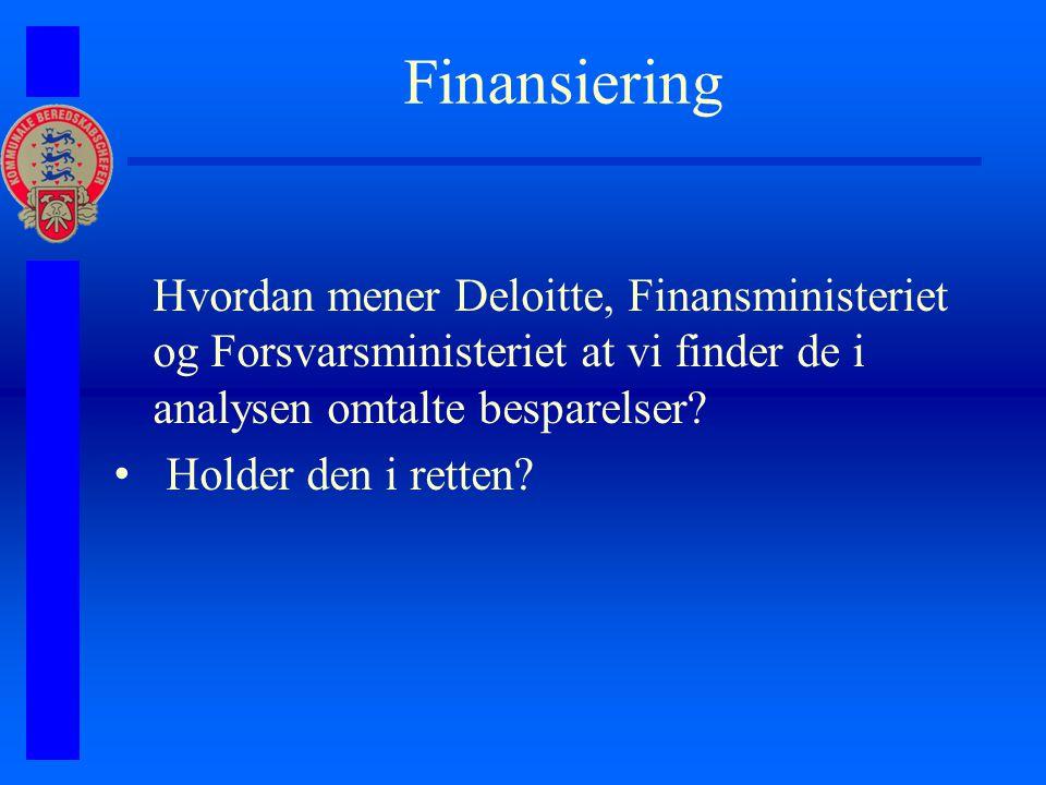 Finansiering Hvordan mener Deloitte, Finansministeriet og Forsvarsministeriet at vi finder de i analysen omtalte besparelser.