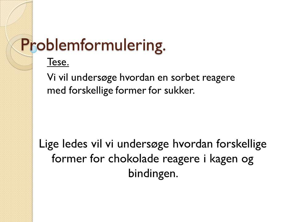 Problemformulering. Tese.