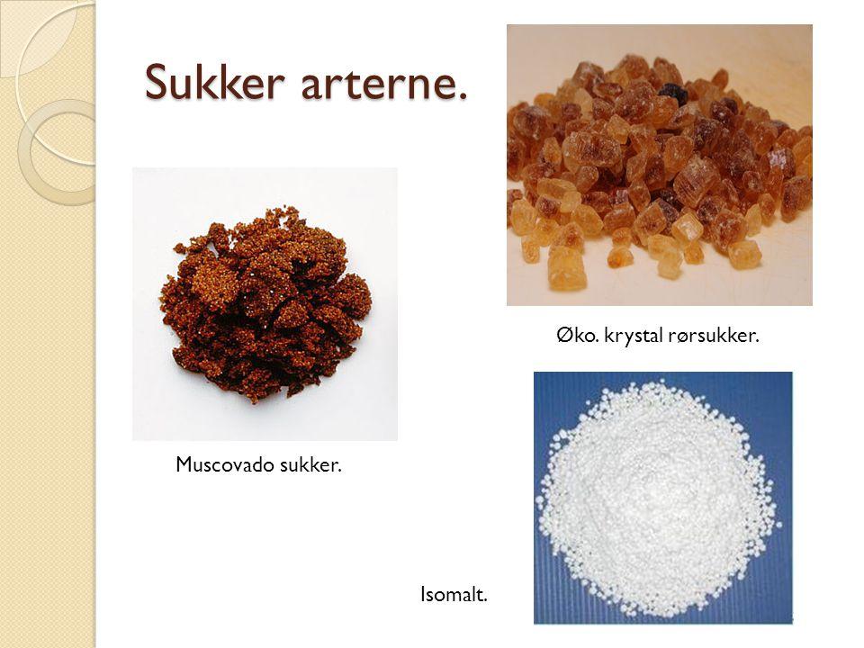 Sukker arterne. Muscovado sukker. Øko. krystal rørsukker. Isomalt.