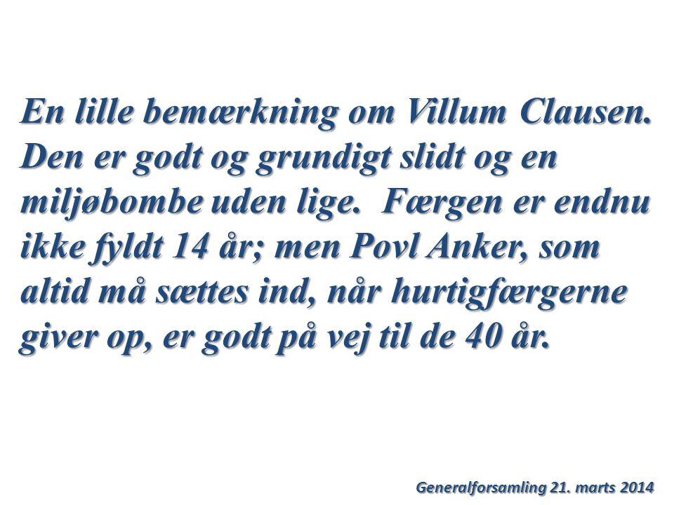 Generalforsamling 21. marts 2014 En lille bemærkning om Villum Clausen.