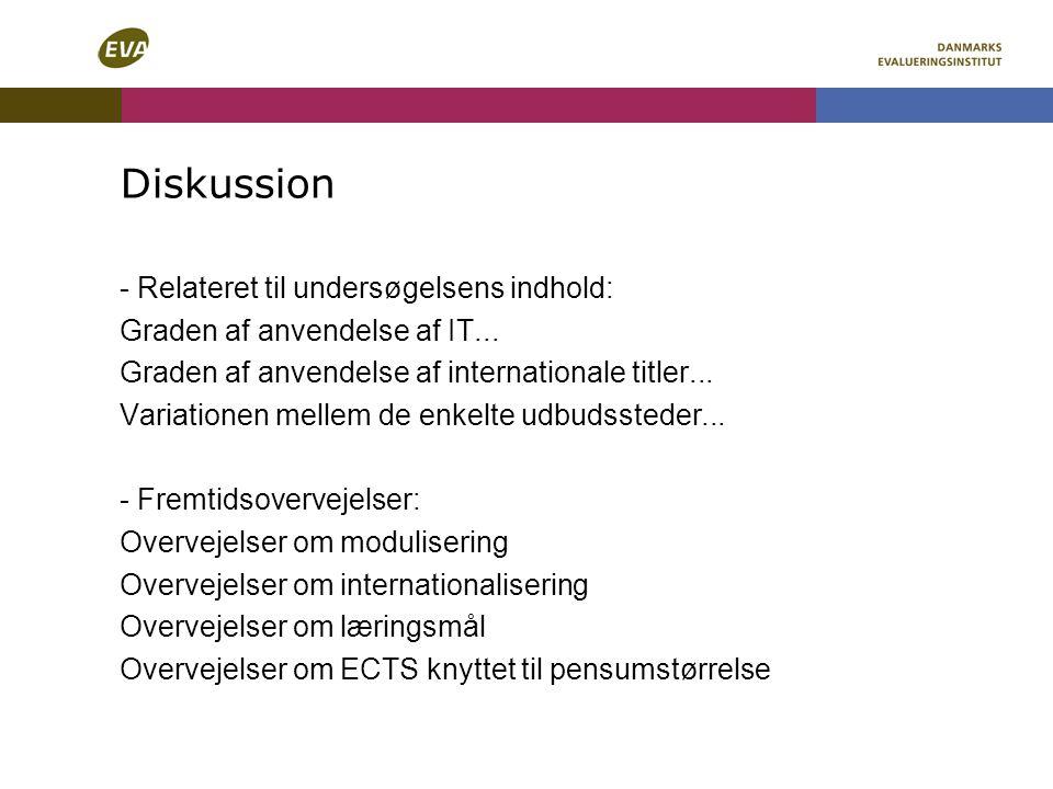 Diskussion - Relateret til undersøgelsens indhold: Graden af anvendelse af IT...