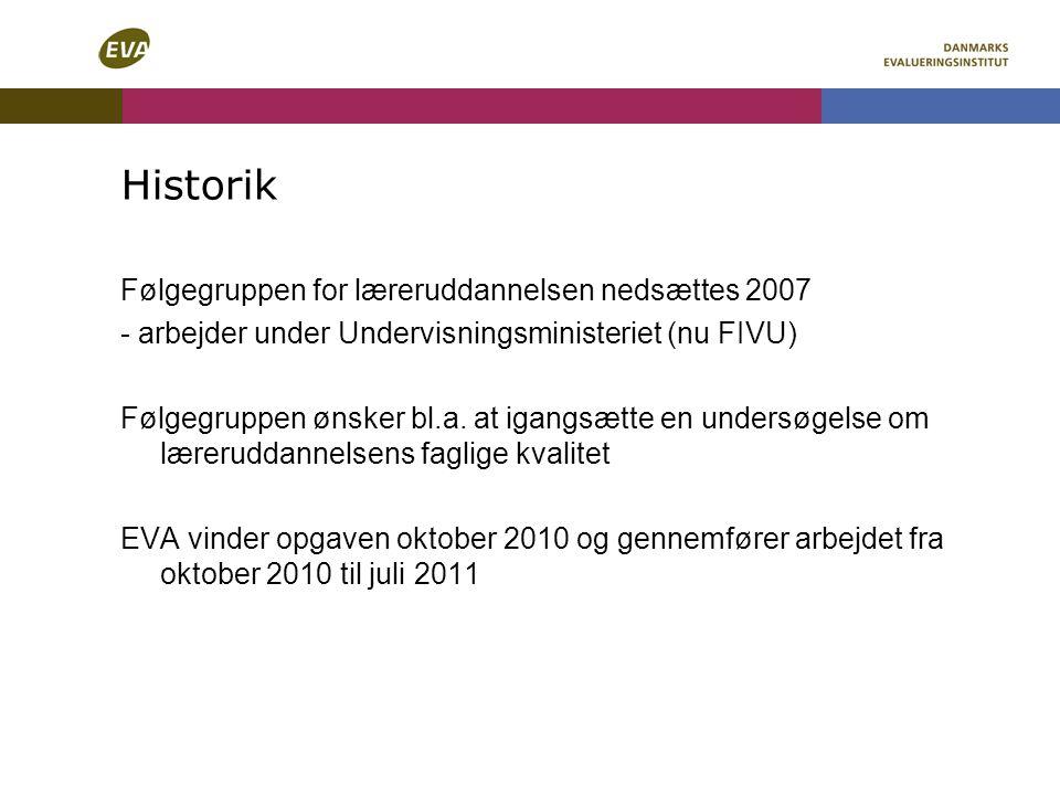 Historik Følgegruppen for læreruddannelsen nedsættes 2007 - arbejder under Undervisningsministeriet (nu FIVU) Følgegruppen ønsker bl.a.