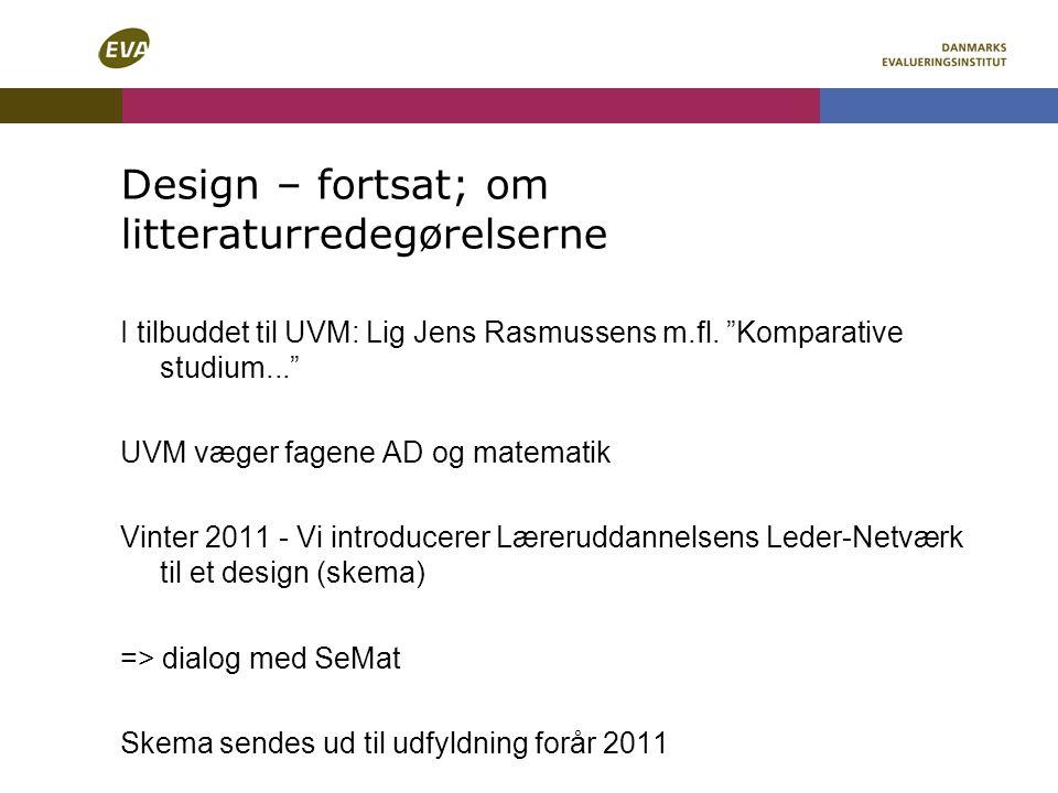 Design – fortsat; om litteraturredegørelserne I tilbuddet til UVM: Lig Jens Rasmussens m.fl.