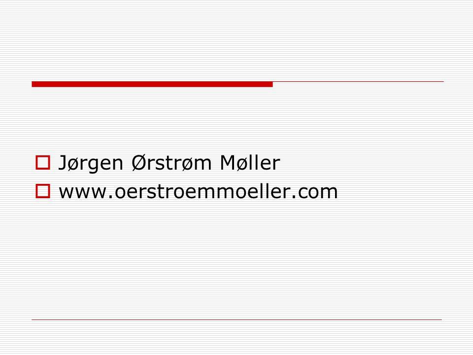  Jørgen Ørstrøm Møller  www.oerstroemmoeller.com