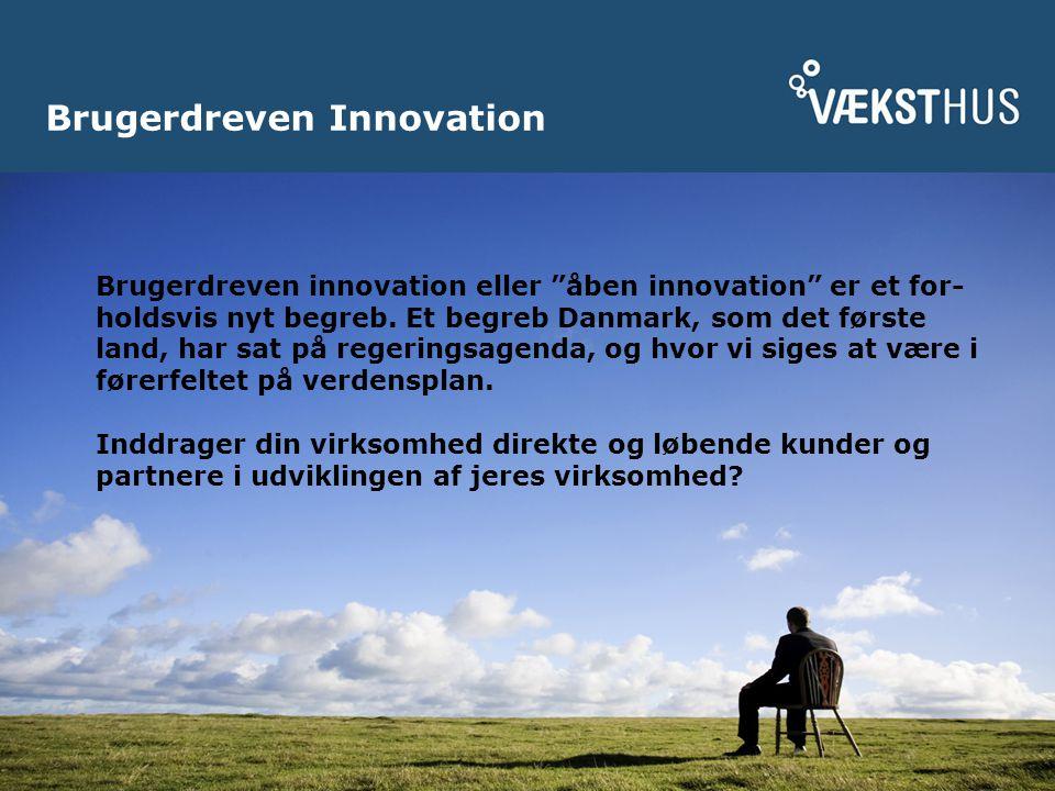 Brugerdreven Innovation Brugerdreven innovation eller åben innovation er et for- holdsvis nyt begreb.
