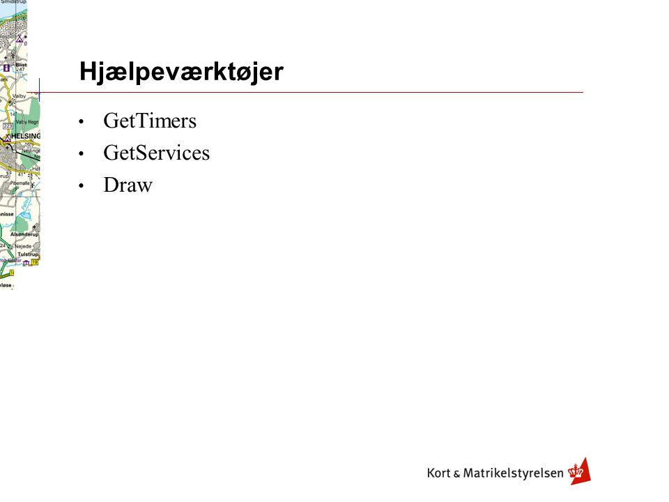 Hjælpeværktøjer GetTimers GetServices Draw