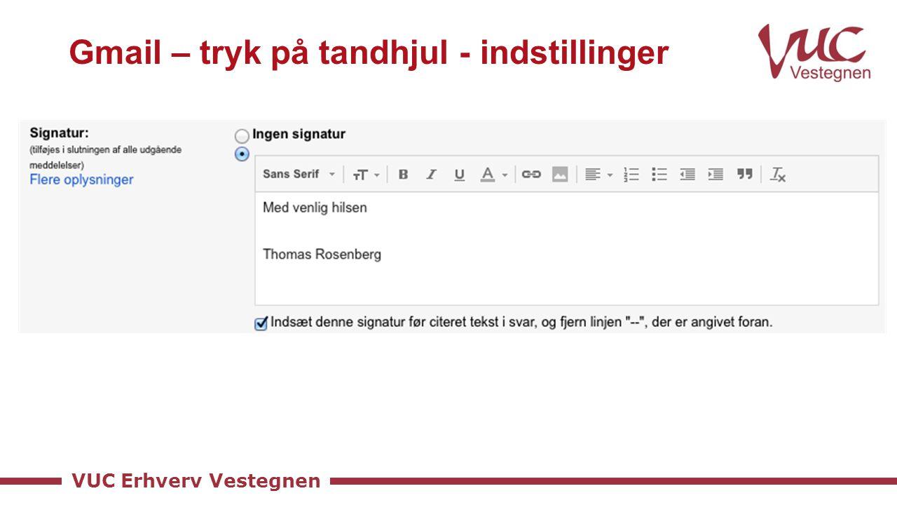 VUC Erhverv Vestegnen Gmail – tryk på tandhjul - indstillinger