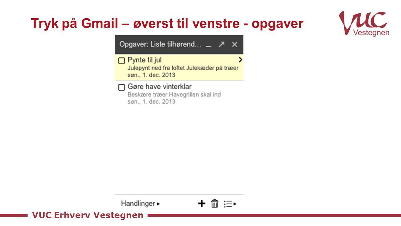 VUC Erhverv Vestegnen Tryk på Gmail – øverst til venstre - opgaver