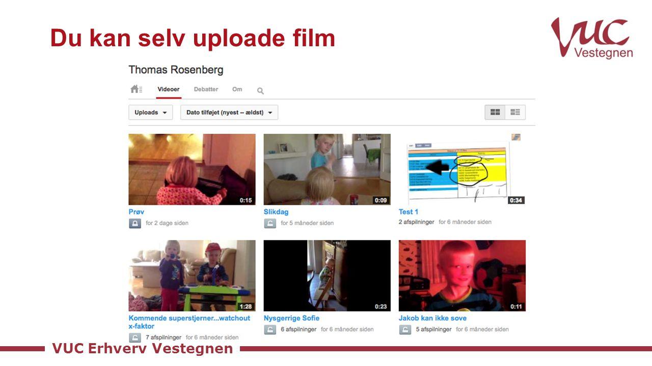 VUC Erhverv Vestegnen Du kan selv uploade film