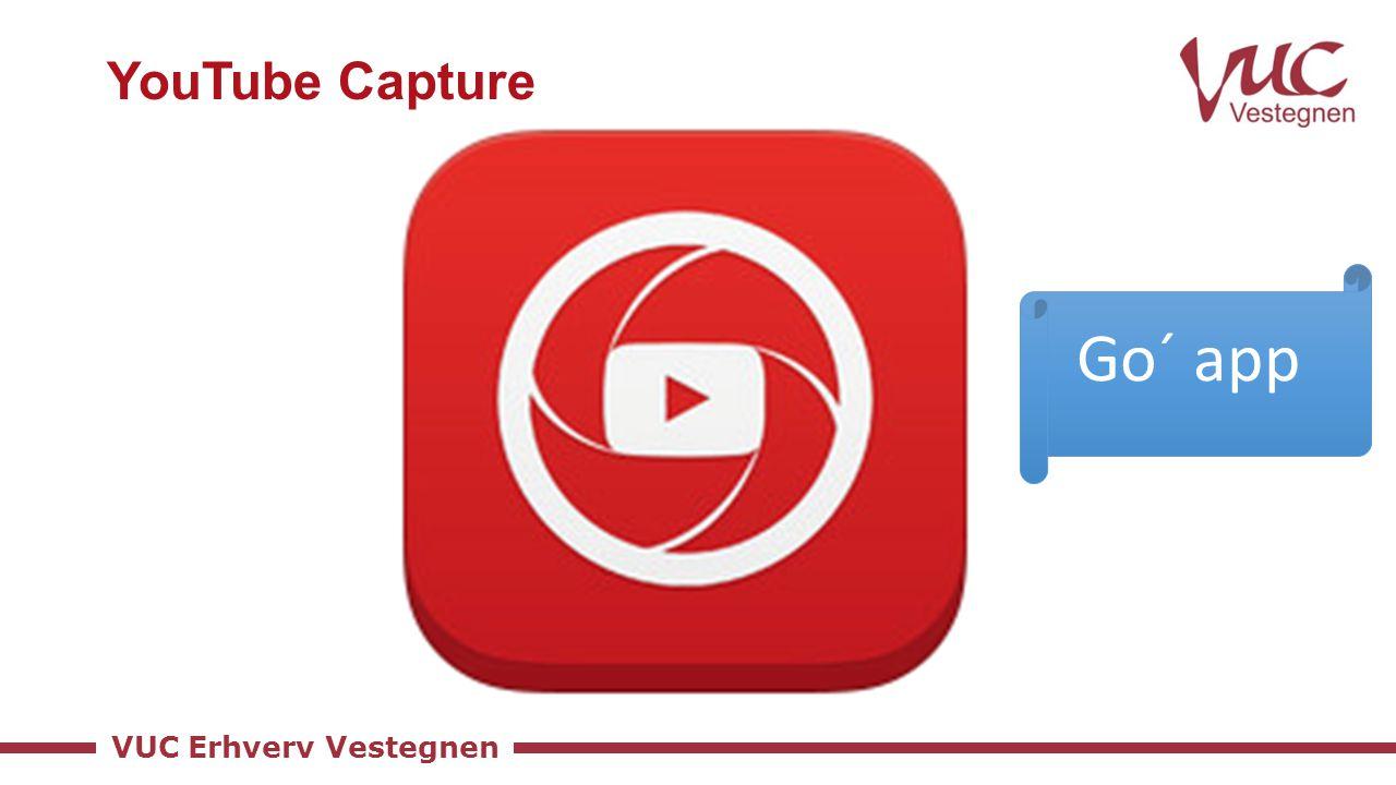 VUC Erhverv Vestegnen YouTube Capture Go´ app