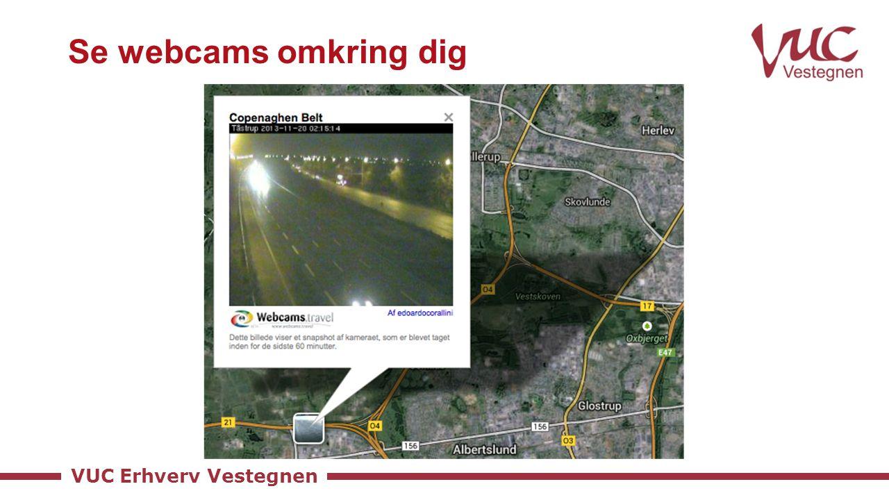 VUC Erhverv Vestegnen Se webcams omkring dig