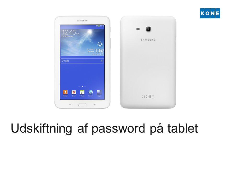 Udskiftning af password på tablet