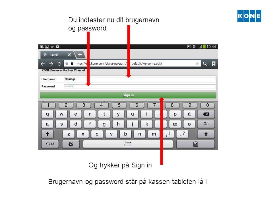 Du indtaster nu dit brugernavn og password Og trykker på Sign in Brugernavn og password står på kassen tableten lå i