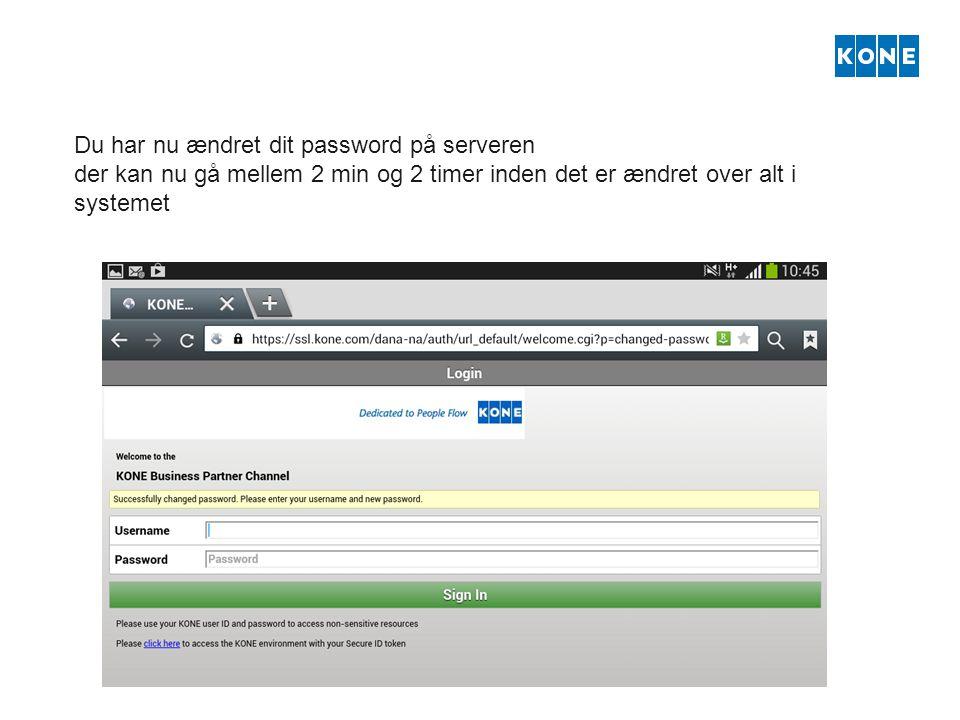 Du har nu ændret dit password på serveren der kan nu gå mellem 2 min og 2 timer inden det er ændret over alt i systemet