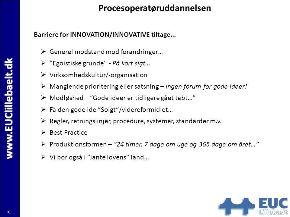 www.EUClillebaelt.dk 3 Procesoperatøruddannelsen Barriere for INNOVATION/INNOVATIVE tiltage...