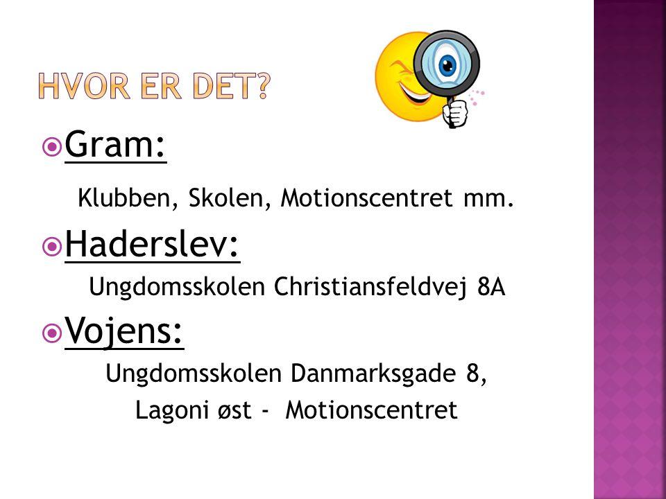  Gram: Klubben, Skolen, Motionscentret mm.