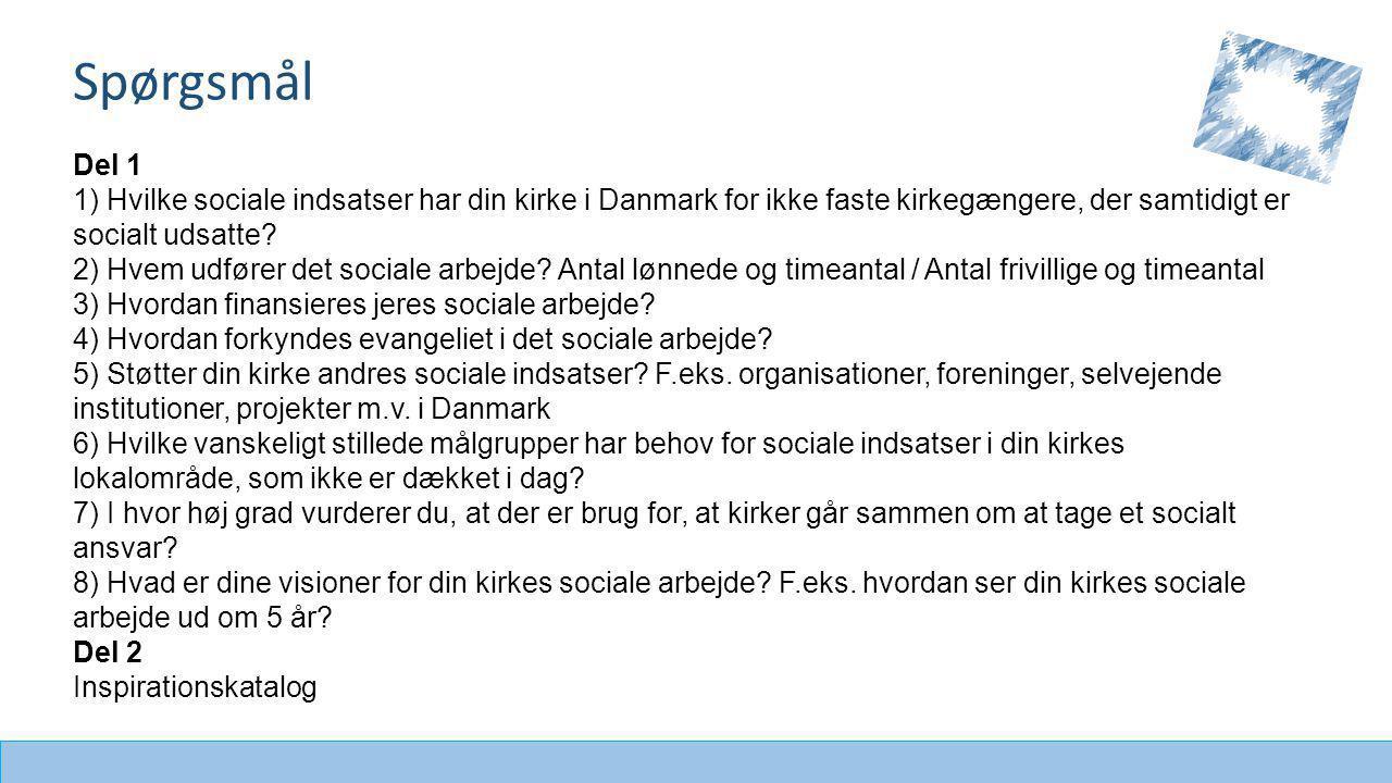 Del 1 1) Hvilke sociale indsatser har din kirke i Danmark for ikke faste kirkegængere, der samtidigt er socialt udsatte.