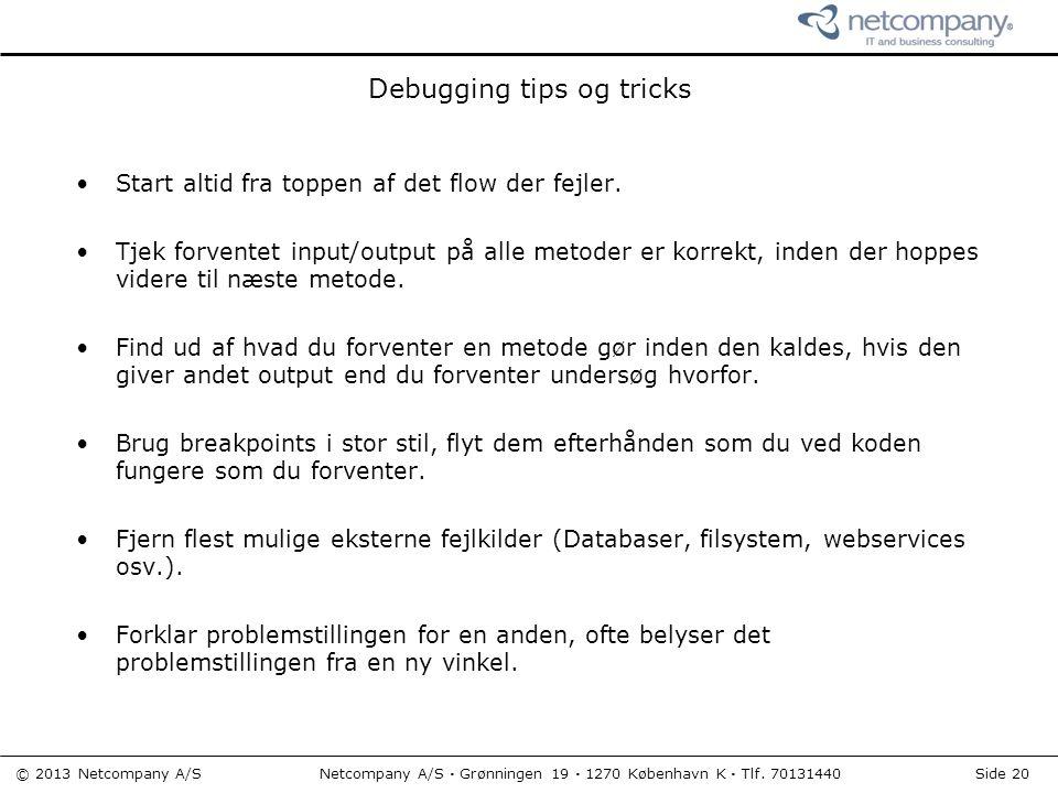 © 2013 Netcompany A/S Netcompany A/S · Grønningen 19 · 1270 København K · Tlf.