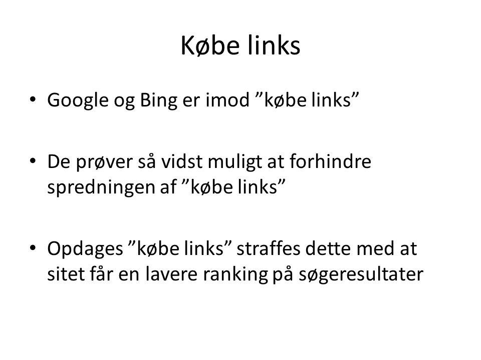 Købe links Google og Bing er imod købe links De prøver så vidst muligt at forhindre spredningen af købe links Opdages købe links straffes dette med at sitet får en lavere ranking på søgeresultater