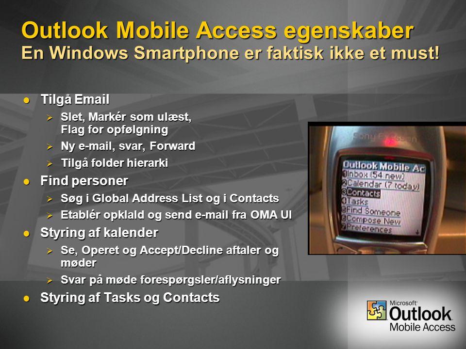 Outlook Mobile Access egenskaber En Windows Smartphone er faktisk ikke et must.