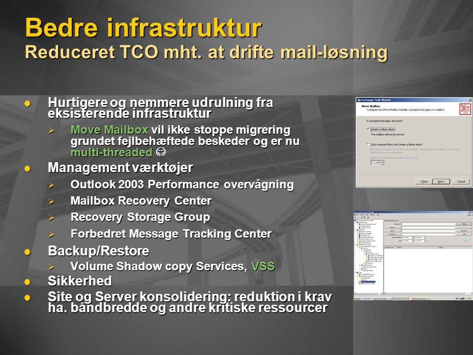 Bedre infrastruktur Reduceret TCO mht.