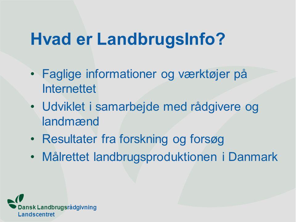 Dansk Landbrugsrådgivning Landscentret Hvad er LandbrugsInfo.
